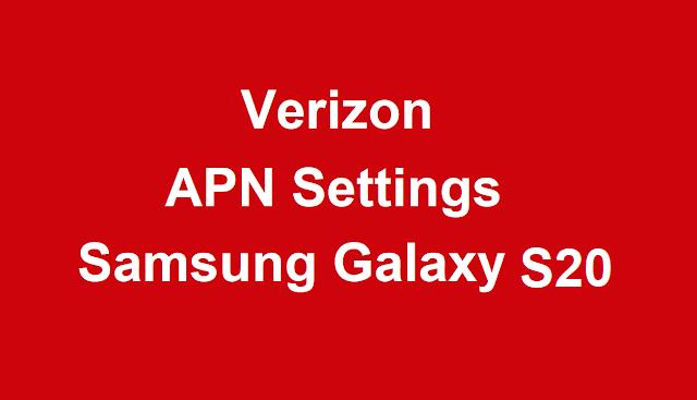 Verizon APN Settings Samsung Galaxy S20, Galaxy S20+, Galaxy S20 Ultra 5G