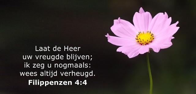 Laat de Heer uw vreugde blijven; ik zeg u nogmaals: wees altijd verheugd.