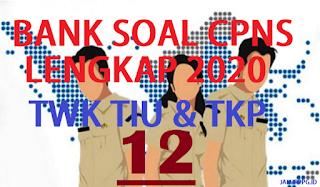 BANK SOAL CPNS TWK TIU TKP 12