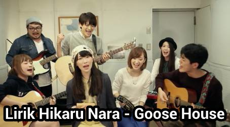 Lirik Hikaru Nara Goose House Kilas Anime