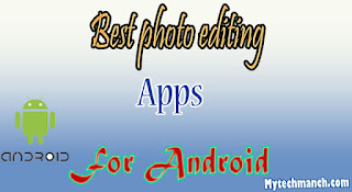 Best photo editing apps 2016/mytechmanch.com