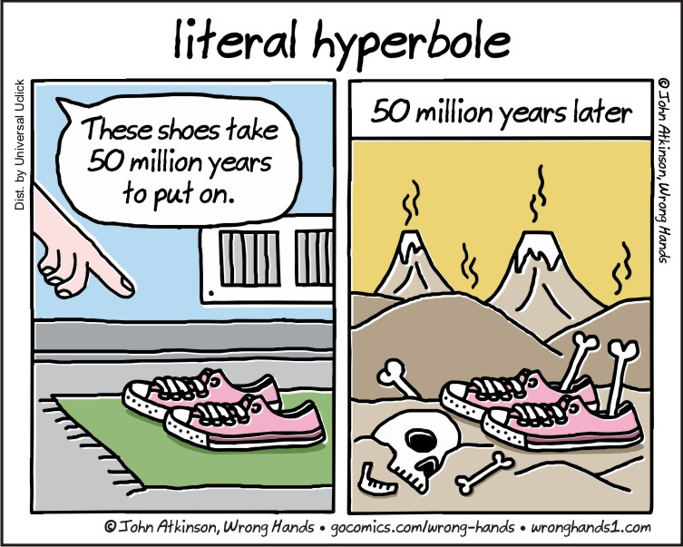 writing hyperbole Read hyperbole from the story short stories-creative writing class by 420ringo (♡roberta katherine♡) with 2,053 reads girl, walkers, loser hey everyone.