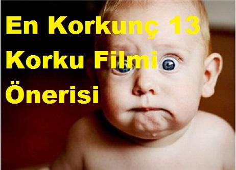En Korkunç 13 Korku Filmi Önerisi