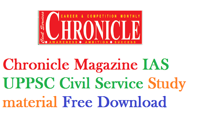 Chronicle Magazine IAS UPPSC Civil Service Study material Free Download