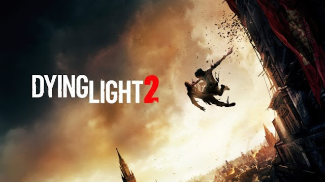 Dying Light 2 Release date and trailer