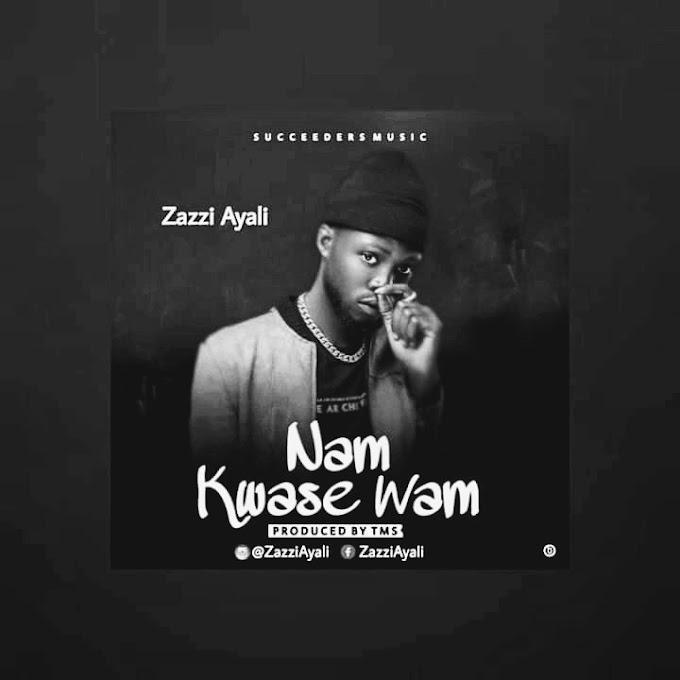 Music: Zazzi Ayali - Nam Kwase Wam