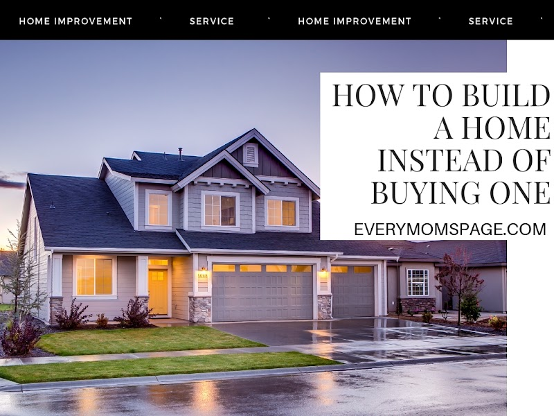 How to Build a Home Instead of Buying One
