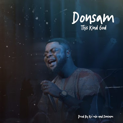 Donsam - This Kind God Audio