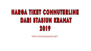 Harga Tiket Commuterline Dari Stasiun Kramat Terbaru 2019