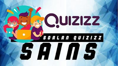 Soalan QUIZIZZ Bagi Semua Bab Sains KSSM Tingkatan 1, 2 dan 3