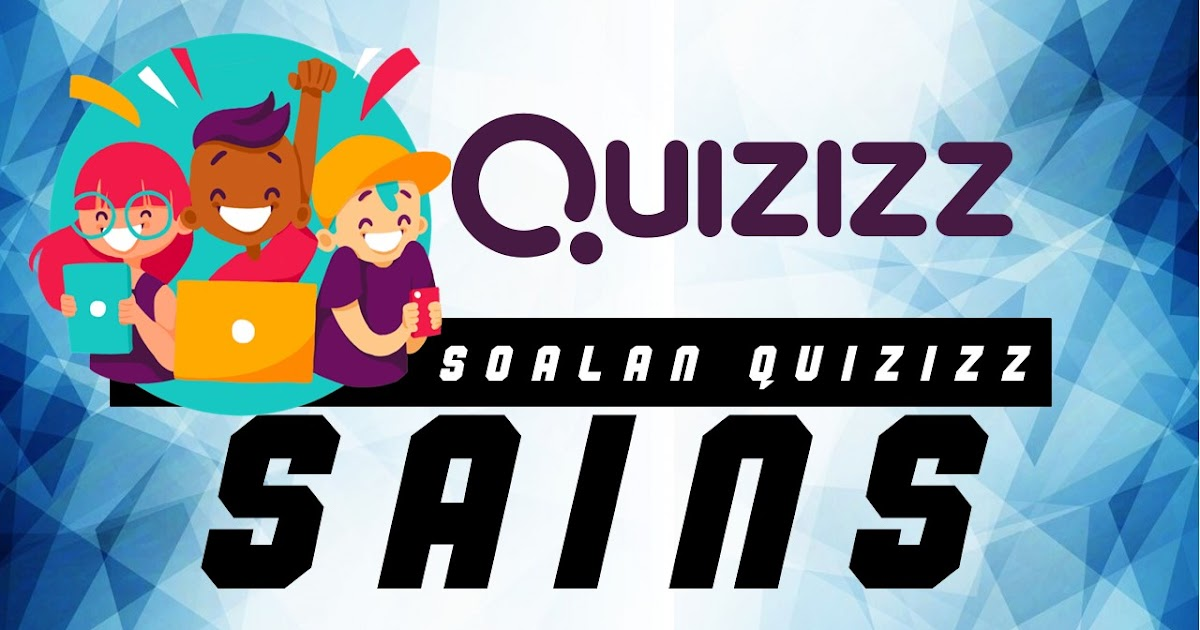 Soalan Quizizz Bagi Semua Bab Sains Kssm Tingkatan 1 2 Dan 3
