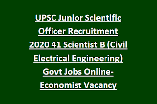 UPSC Junior Scientific Officer Recruitment 2020 41 Scientist B (Civil Electrical Engineering) Govt Jobs Online-Economist Vacancy