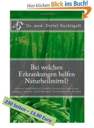 http://www.amazon.de/welchen-Erkrankungen-helfen-Naturheilmittel-Wechseljahresbeschwerden/dp/1497408253/ref=sr_1_1?s=books&ie=UTF8&qid=1421617556&sr=1-1&keywords=detlef+nachtigall