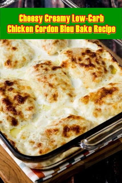#Cheesy #Creamy #Low #Carb #Chicken #Cordon #Bleu #Bake #Recipe