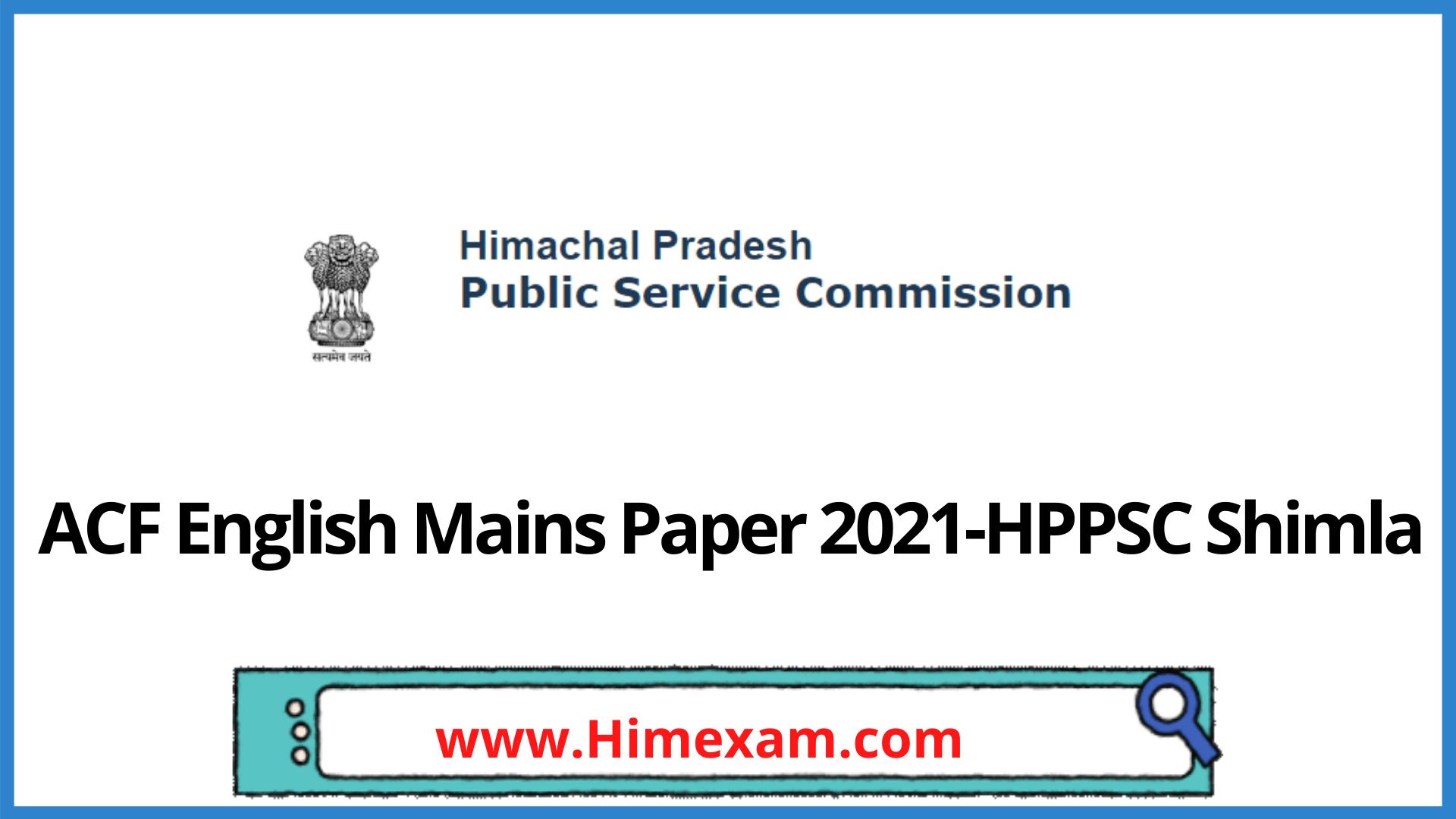 ACF English Mains Paper 2021-HPPSC Shimla