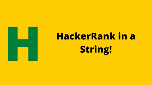 HackerRank in a String! problem solution