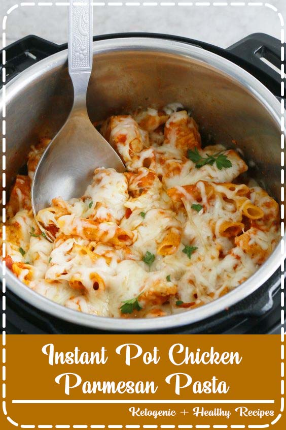Instant Pot Chicken Parmesan Pasta