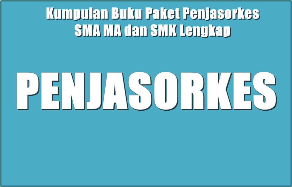 Download Buku Paket Penjasorkes Untuk SMA MA dan SMK