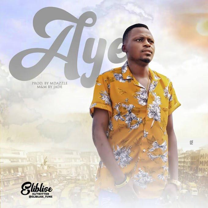 New Music+Video:-Eliblise-Aye-(prod by Mdazzle)