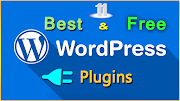 11 Best Free WordPress Plugins | Every Blogger Must Have