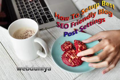 How To Setup Best SEO Friendly Blog Post Settings