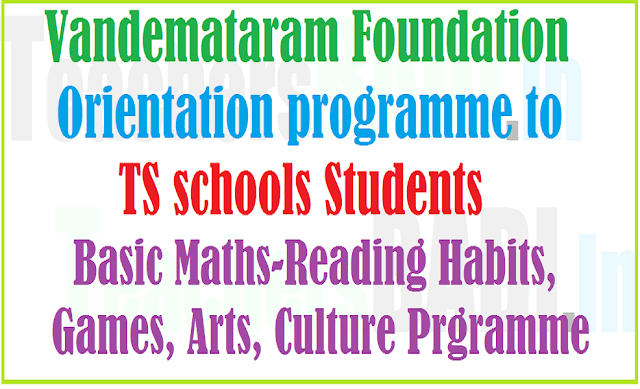 Vandemataram Foundation Orientation programme to TS schools from 30th September