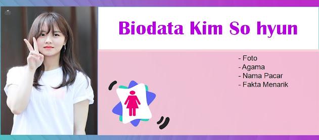 Biodata Kim So hyun Lengkap Nama Pacar dan Agama