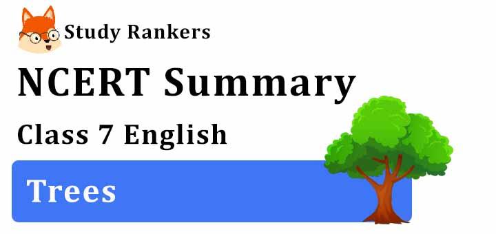 Trees Poem Class 7 English Summary