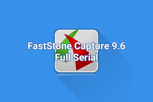 FastStone Capture 9.6 Free [ USB HDD BOOT ]