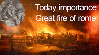 Today importance | Great fire of Rome