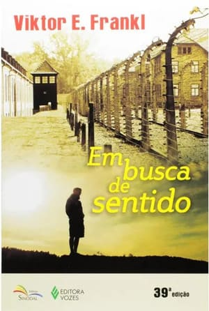Livro Em Busca De Sentido: Um psicólogo no campo de concentração