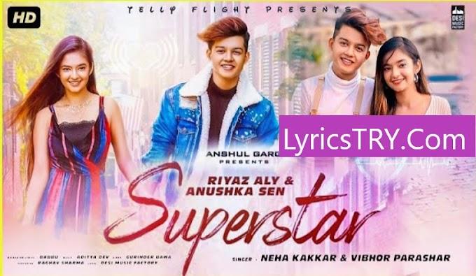 SUPERSTAR LYRICS - Riyaz Aly, Anushka Sen | Neha Kakkar, Vibhor Parashar