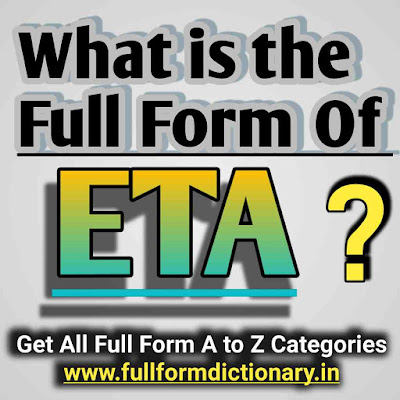 Full Form of ETA, ETA Meaning Eta, Full, Form, Eta full form, Eta full form in watches, Eta full form in english, Eta full form in computer, Eta full form in office, Eta full form in hindi, Eta full form in train, Eta full form justin bieber, Eta full form in visa, Eta ka full form