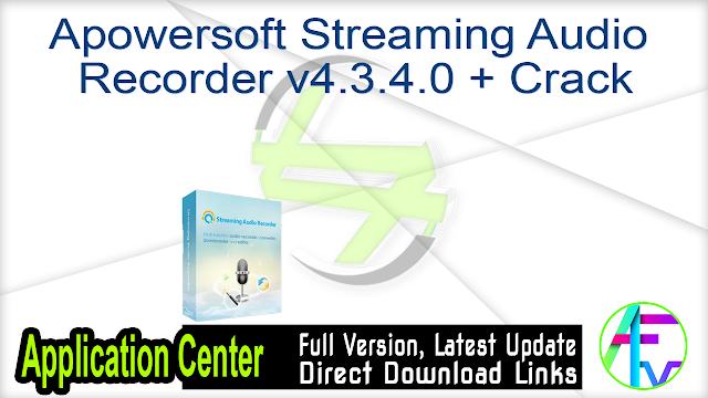 Apowersoft Streaming Audio Recorder v4.3.4.0 + Crack