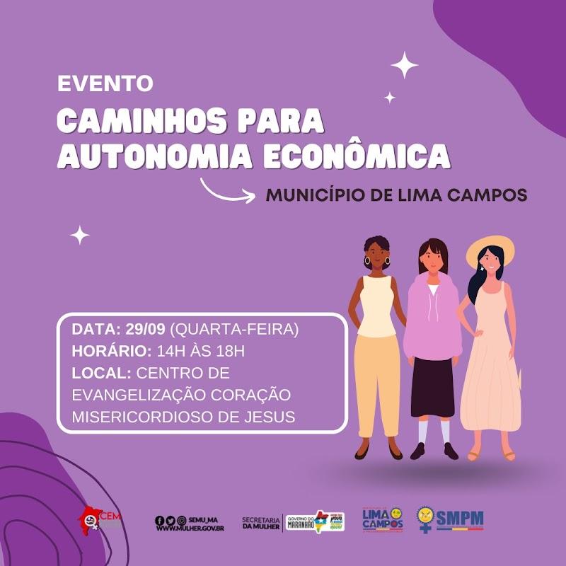 Secretaria da Mulher de Lima Campos vai promover palestra para as mulheres sobre autonomia financeira.