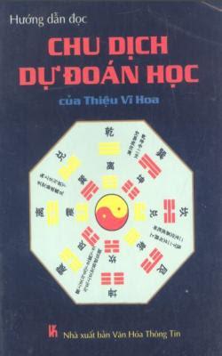 Hướng Dẫn Đọc Chu Dịch Dự Đoán Học - Thiệu Vĩ Hoa