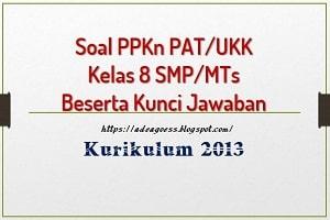 Download Soal PAT/UKK PPKn Kelas 8 SMP/MTs K-13 Beserta Kunci Jawaban