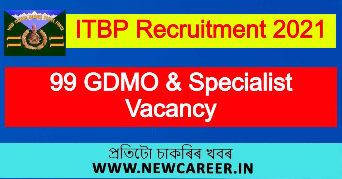 ITBP Recruitment 2021 : Apply For 99 GDMO & Specialist Vacancy