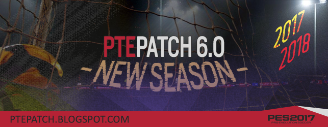 PTE Patch: [PES17] PTE Patch 2017 6 0 - RELEASED 31/07/2017