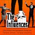 The Influencer - Cara Ampuh Mempengaruhi Orang Lain Tanpa Jimat, Tanpa Mantra