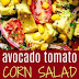 avocado tomato corn salad