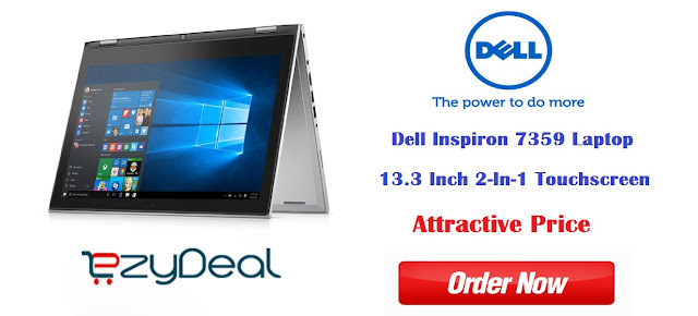 http://www.ezydeal.net/product/Dell-Inspiron-7359-Y562501HIN9-Laptop-Intel-Core-i5-6Th-Gen-13-3-Inch-2-In-1-Touchscreen-8Gb-Ram-500Gb-Hdd-Win10-Silver-Gold-Notebook-laptop-product-23746.html