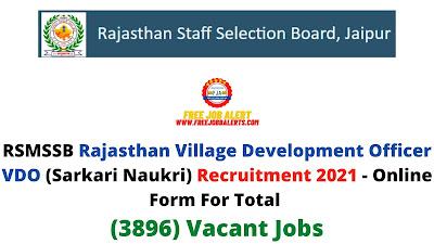 Free Job Alert: RSMSSB Rajasthan Village Development Officer VDO (Sarkari Naukri) Recruitment 2021 - Online Form For Total (3896) Vacant Jobs
