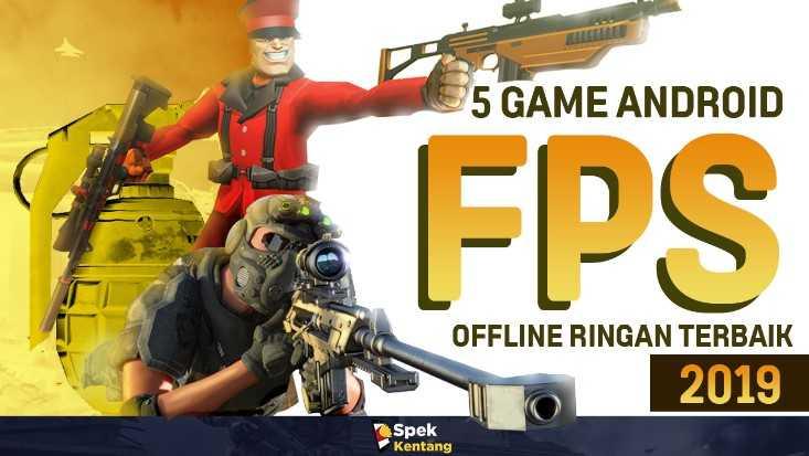 5 Game FPS Offline Ringan di Android 2019