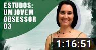 LIVE DO ESTUDO DO LIVRO UM JOVEM OBSESSOR - PARTE III