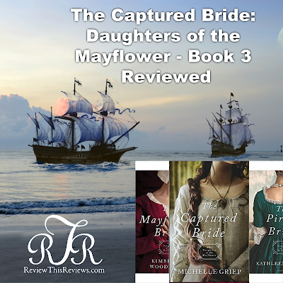 The Captured Bride: Daughters of the Mayflower Series - Book 3 Reviewed