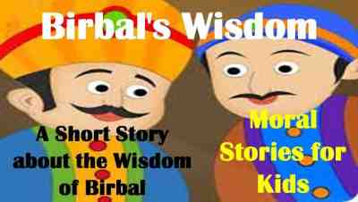 Birbals's Wisdom   A Short Story about the Wisdom of Birbal   Moral Stories for Kids