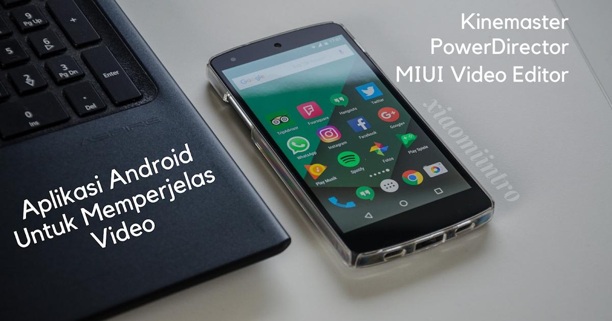 5 Aplikasi Android Yang Bisa Digunakan Untuk Memperjelas ...