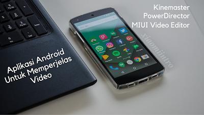 5 aplikasi android untuk memperjelas video xiaomiintro