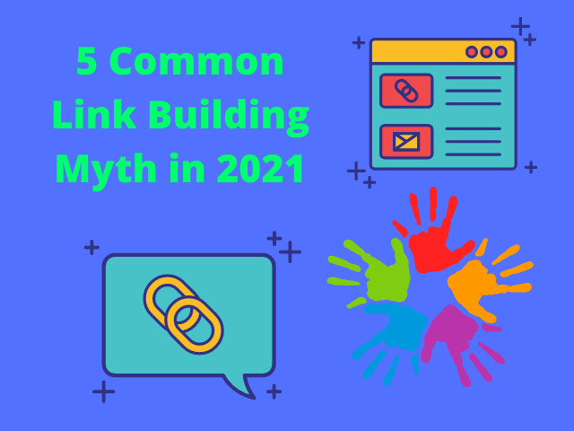 5 Common Link Building Myth in 2021